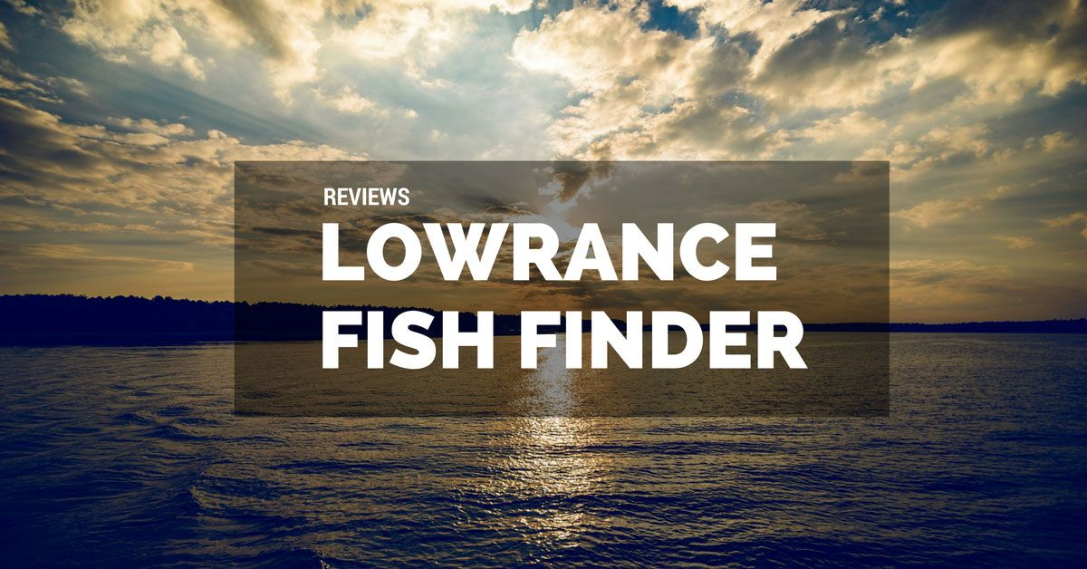 best lowrance fish finder - what makes lowrance so special?, Fish Finder