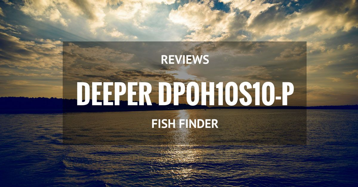Deeper dp0h10s10 p wireless sonar smart fish finder review for Deeper fish finder review