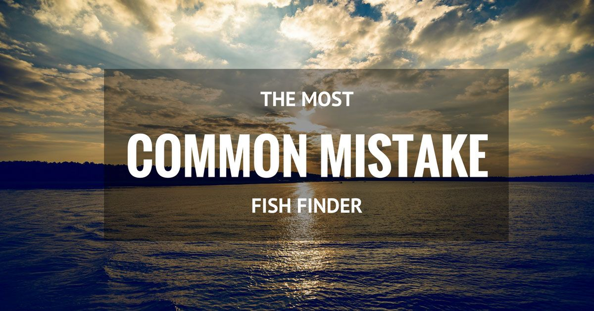 Most Common Fishing Mistakes