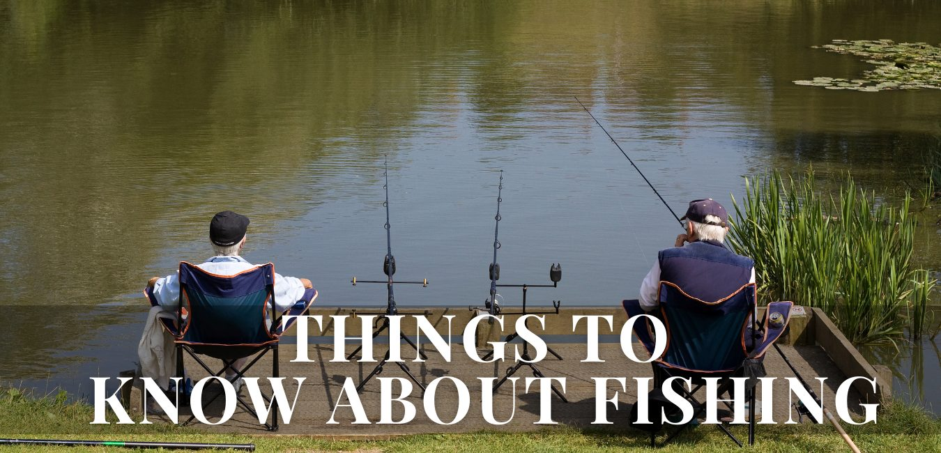 things to know about fishing
