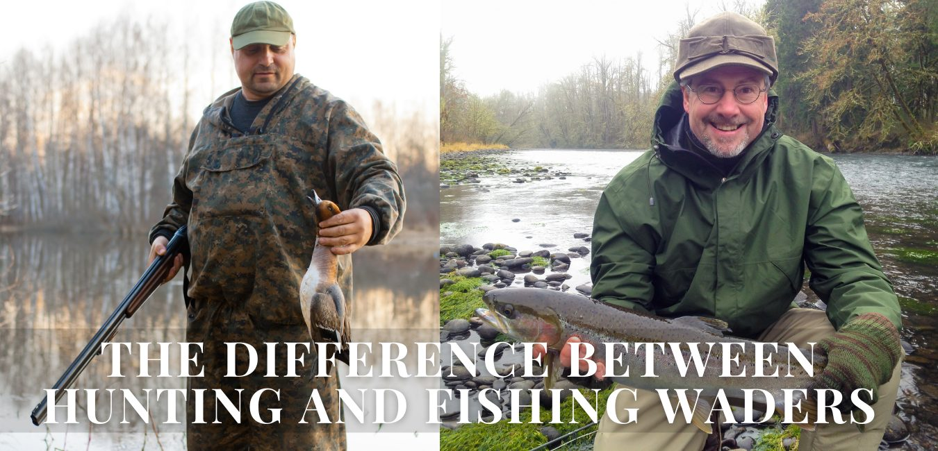 What Is The Difference Between Hunting And Fishing Waders