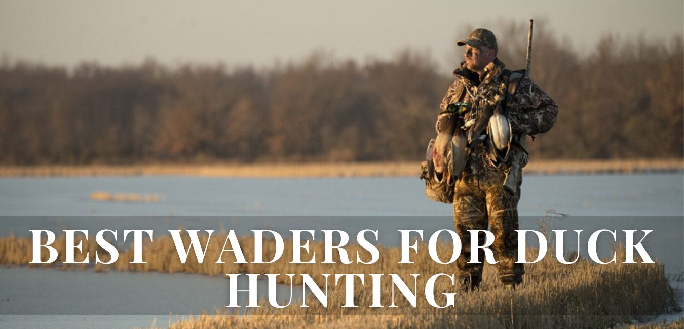 best Waders For duck Hunting