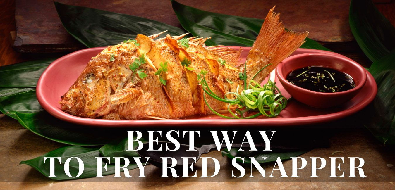 best way to fry red snapper